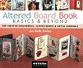 Altered Board Book Basics & Beyond For Creative Scrapbooks Altered Books & Artful Journals