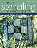Simple Stenciling Dramatic Quilts: 85 Full-Size Stencil Patterns, 6 Projects Cover