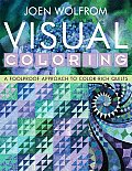 Visual Coloring A Foolproof Approach to Color Rich Quilts