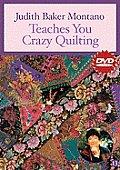 Judith Baker Montano Teaches You Crazy Quilting