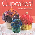 Cupcakes!: 30+ Yummy Projects to Sew, Quilt, Knit & Bake Cover