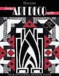 Design Art Deco Quilts: Mix & Match Simple Geometric Shapes Cover