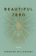 Beautiful Zero: Poems