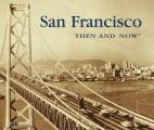 San Francisco Then and Now (Then & Now)