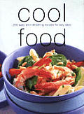 Cool Food: 200 Easy and Refreshing Recipes for Lazy Days
