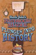 Uncle Johns Bathroom Reader Plunges Into History
