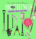 100 More Things You Don't Need a Man For!: Exterior Home and Yard Maintenance
