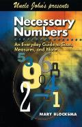 Uncle Johns Presents Necessary Numbers An Everyday Guide to Sizes Measures & More