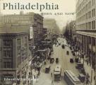 Philadelphia Then & Now
