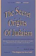 The Secret Origins of Judaism