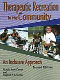 Therapeutic Recreation in the Community (2ND 04 Edition)
