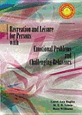 Recreation and Leisure for Persons with Emotional Problems and Challenging Behaviors