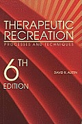 Therapeutic Recreation : Processes and Techniques (6TH 09 - Old Edition)