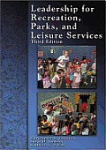 Leadership for Recreation , Parks, and Leisure Services (3RD 05 - Old Edition)