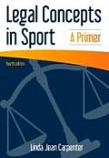 Legal Concepts in Sport: a Primer (4TH 14 Edition)