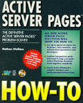 Active Server Page How-To: The Definitive Active Server Pages Problem-Solver