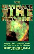 Ultimate Time Machine A Remote Vieweras Perception of Time & Predictions for the New Millennium