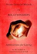 Neale Donald Walsch on Relationships Applications for Living