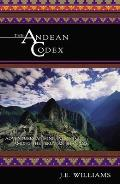 The Andean Codex: Initiations and Adventures Among the Peruvian Shamans