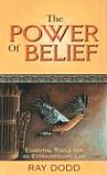 Power of Belief Essential Tools for an Extraordinary Life