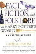 Fact Fiction & Folklore in Harry Potters World An Unofficial Guide