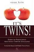 Its Twins Parent to Parent Advice from Infancy Through Adolescence