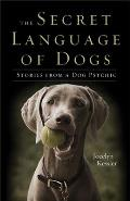 The Secret Language of Dogs: Stories from a Dog Psychic (Literary Criticism in Perspective)