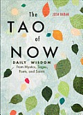 The Tao of Now: Daily Wisdom from Mystics, Sages, Poets, and Saints
