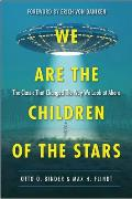 We Are the Children of the Stars The Classic that Changed the Way We Look at Aliens