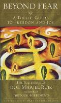 Beyond Fear: A Toltec Guide to Freedom and Joy Cover