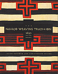 Navajo Weaving Tradition 1650 to the Present