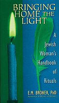 Bringing Home the Light: A Jewish Woman's Handbook of Rituals