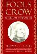 Fools Crow : Wisdom and Power,10TH Anniversary Edition ((Rev)01 Edition)