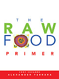The Raw Food Primer