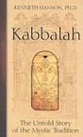 Kabbalah the Untold Story of the Mysti