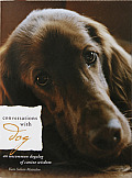 Conversations with Dog: An Uncommon Dialog of Canine Wisdom