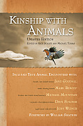 Kinship with Animals: True Animal Encounters With: Jane Goodall, Mark Bekoff, Susan Chernak McElroy, Penelope Smith, Linda Tellington-Jones,