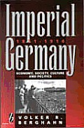 Imperial Germany 1871 1914 Economy Socie