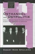 Osthandel and Ostpolitik: German Foreign Trade Policies in Eastern Europe from Bismarck to Adenauer
