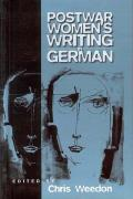 Postwar Women's Writing in German: Feminist Critical Approaches