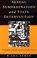 Sexual Subordination and State Intervention: Comparing Sweden and the United States