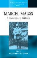 Marcel Mauss: A Centenary Tribute