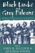 Black Lambs and Grey Falcons: Women Travelling in the Balkans