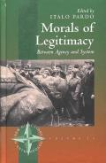 Morals of Legitimacy: Between Agency and the System