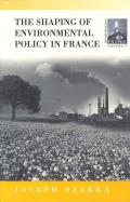 The Shaping of French Environmental Policy