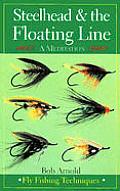 Steelhead & The Floating Line A Medita
