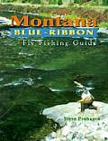 Montana Blue Ribbon Fly Fishing Guide