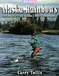 Alaska Rainbows: Fly-fishing for Trout, Salmon & Other Alaskan Species (River Journal)