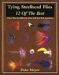 Tying Steelhead Flies: 12 of the Best