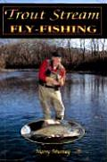 Trout Stream Fly-Fishing